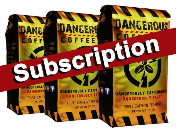 Dangerous Coffee Subscription